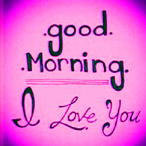 Good Morning I love you Images photo Wallpaper Download
