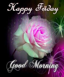 Friday Good Morning Images Pictures Photo Download