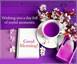 Joyful Good Morning Wishes Images Photo Wallpaper Pics Download