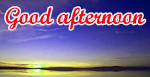 Good Afternoon Images Pictures Pics Download