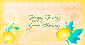 Friday Good Morning Images Pictures Wallpaper Download
