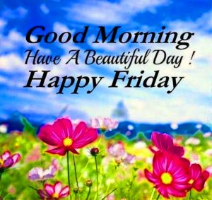Friday Good Morning Images Wallpaper Photo Pics Download