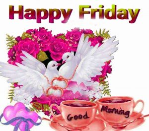 Friday Good Morning Images Photo Pictures HD Download