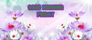 Friday Good Morning Images Photo Pictures Download