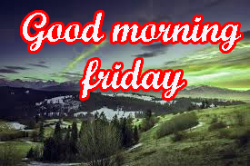 Friday Good Morning Images Photo Pics HD