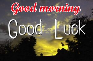 Good Luck Good Morning Images Photo Wallpaper Pics HD