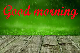Rainy Day Good Morning Images Photo Pics HD