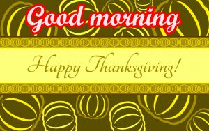 Thanksgiving Good Morning Images Wallpaper photo Pics Download