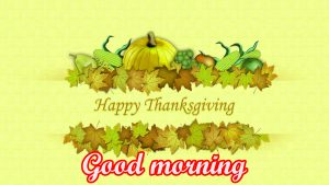 Thanksgiving Good Morning Images Wallpaper Pics Download