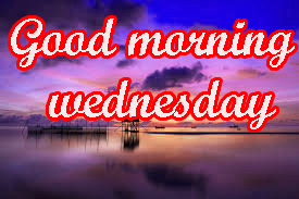 Wednesday Good Morning Images Photo Pics