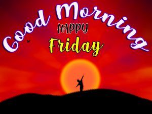 Friday Good Morning Images Wallpaper Pictures Photo Free HD Download