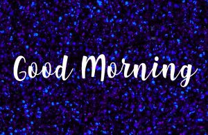 Glitter Good Morning Images Wallpaper Photo Pictures Free HD Download