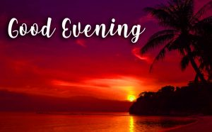 Good Evening Images Photo Wallpaper Pictures Free HD Download For Whatsapp