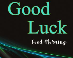 Good Luck Good Morning Images Pictures Photo Wallpaper Free HD Download
