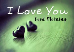 Good Morning I love you Images Photo Wallpaper Pictures Free HD