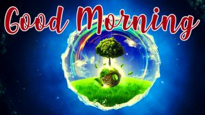 Good Morning World Images Wallpaper Pictures Photo Download