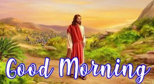 Lord Jesus good morning Images Photo Wallpaper Pictures Pics Free HD Download