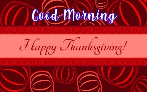 Thanksgiving Good Morning Images Pictures Wallpaper Photo Pics Free HD Download For Whatsapp