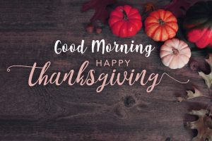 Thanksgiving Good Morning Images Pictures Photo Wallpaper HD