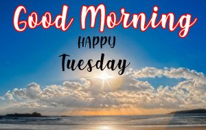 Tuesday Good Morning Images Wallpaper Photo Pictures Free HD Download