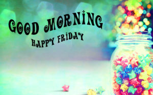 Friday Good Morning Images pictures pics download