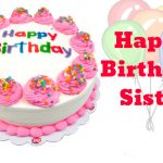 252+ Best Happy Birthday Images For Sister HD Download