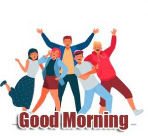 New Free Good Morning Group Images Pics Download